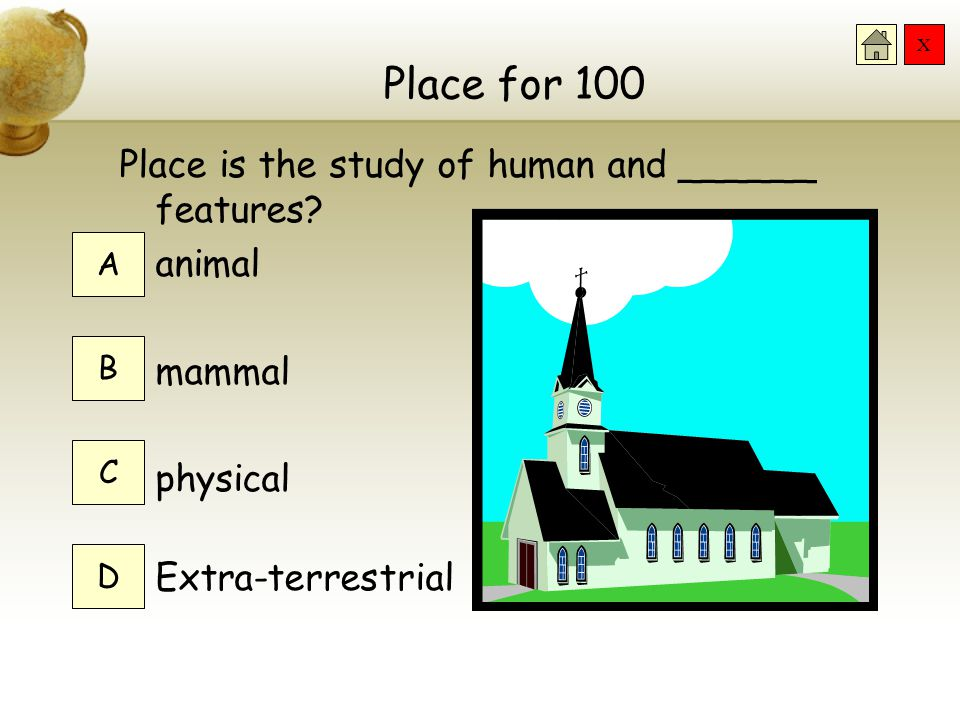 Place for 100 Place is the study of human and ______ features animal