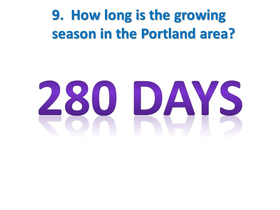 9. How long is the growing season in the Portland area