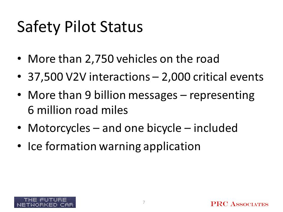 Safety Pilot Status More than 2,750 vehicles on the road