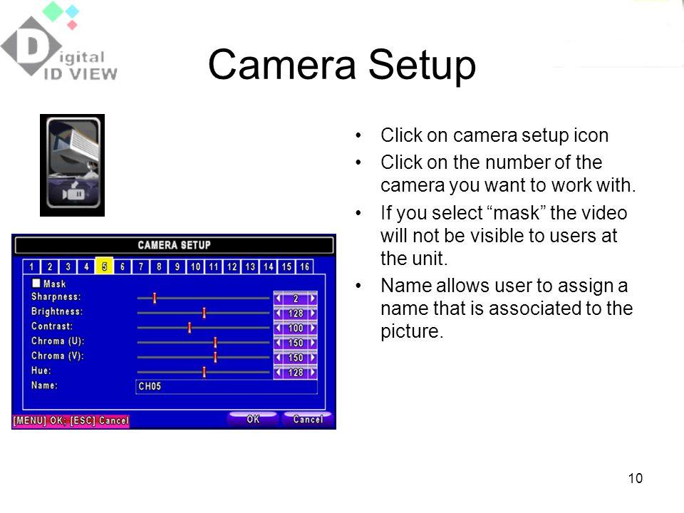 Camera Setup Click on camera setup icon