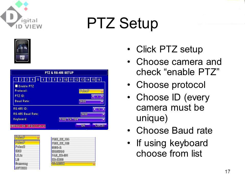 PTZ Setup Click PTZ setup Choose camera and check enable PTZ