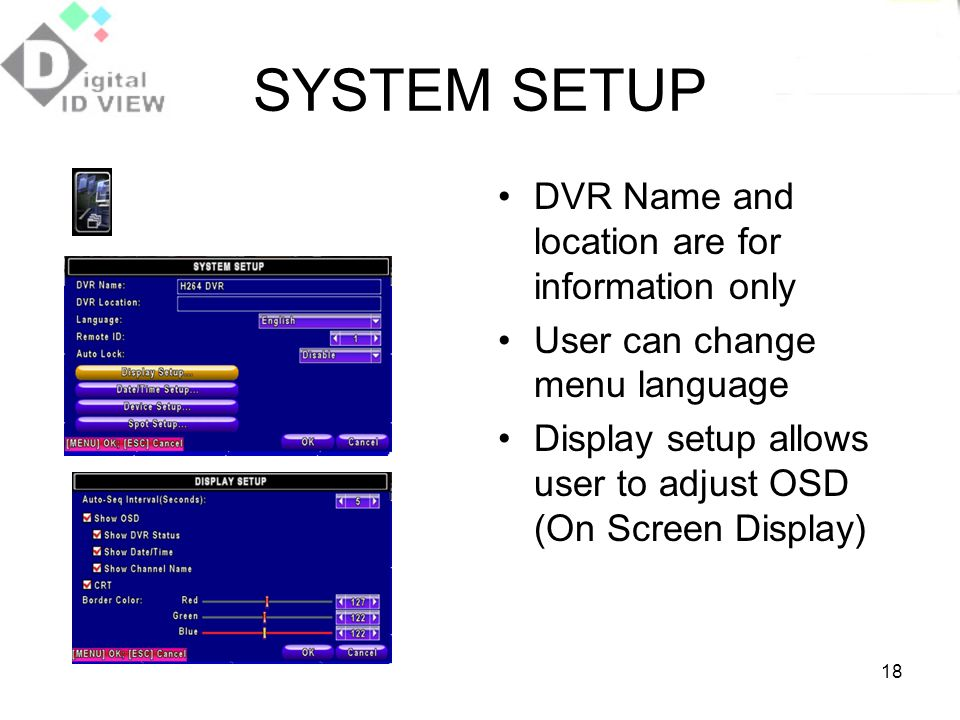 SYSTEM SETUP DVR Name and location are for information only