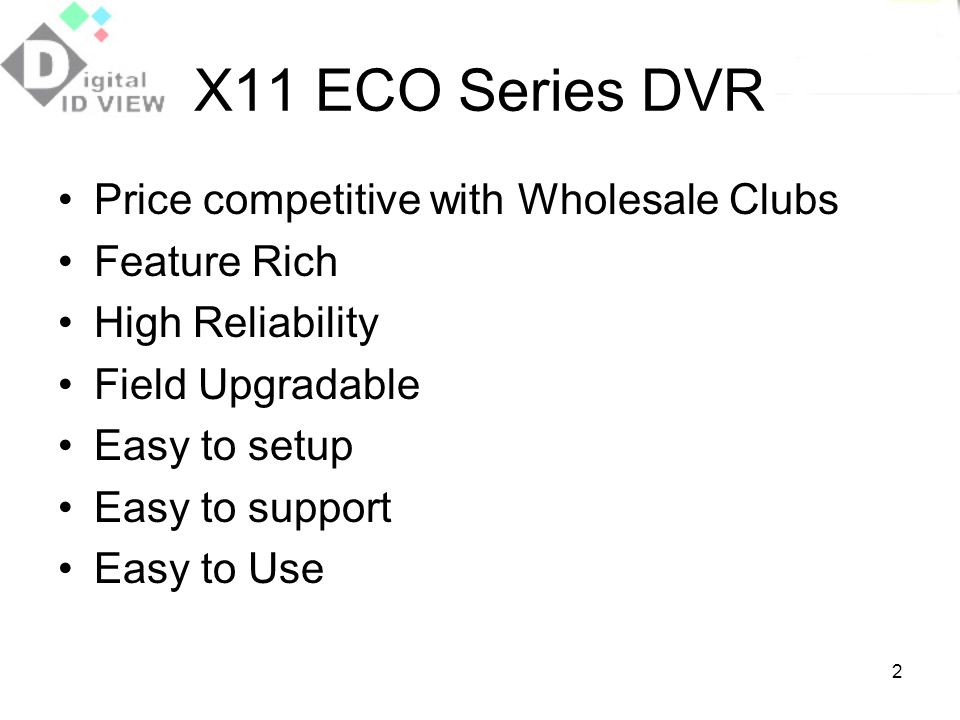 X11 ECO Series DVR Price competitive with Wholesale Clubs Feature Rich