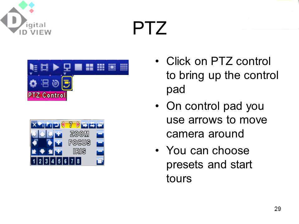 PTZ Click on PTZ control to bring up the control pad