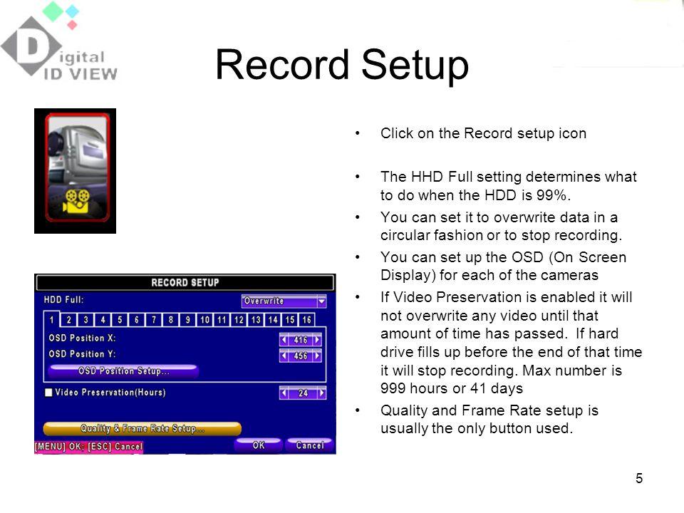 Record Setup Click on the Record setup icon