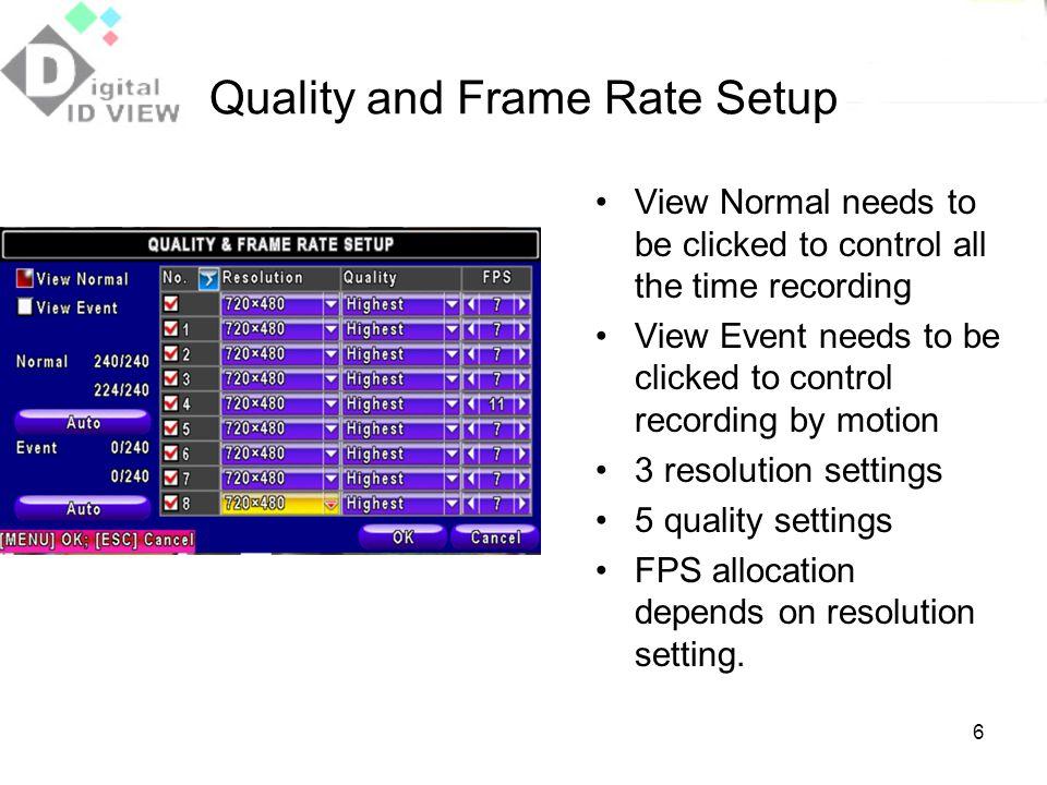 Quality and Frame Rate Setup