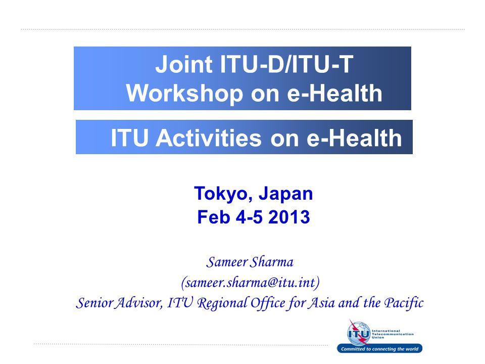 Joint ITU-D/ITU-T Workshop on e-Health ITU Activities on e-Health