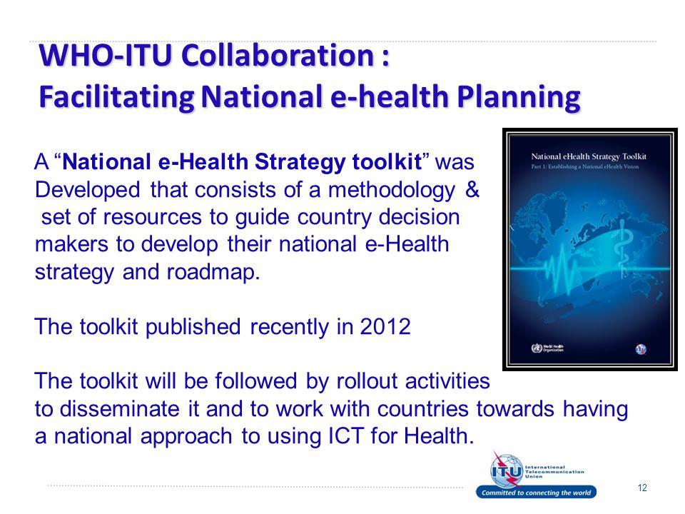 WHO-ITU Collaboration : Facilitating National e-health Planning
