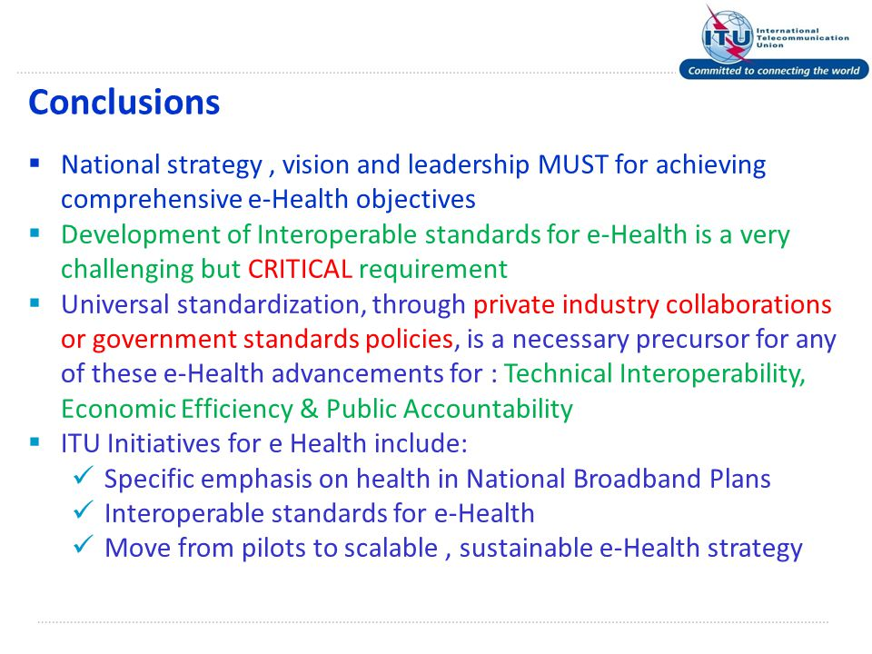 Conclusions National strategy , vision and leadership MUST for achieving comprehensive e-Health objectives.