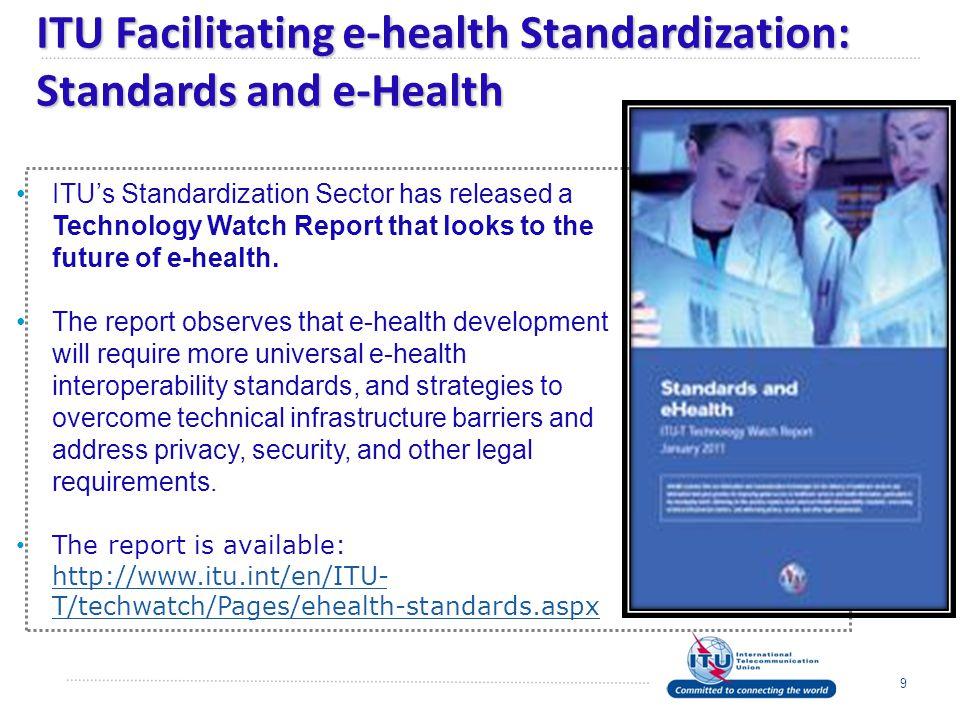 ITU Facilitating e-health Standardization: Standards and e-Health
