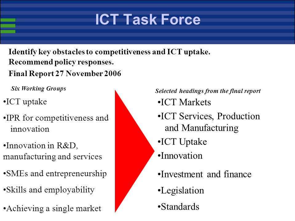 ICT Task Force ICT Markets ICT Services, Production and Manufacturing