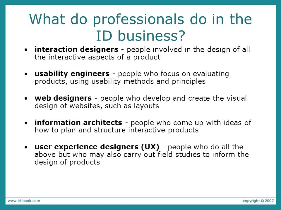 What do professionals do in the ID business