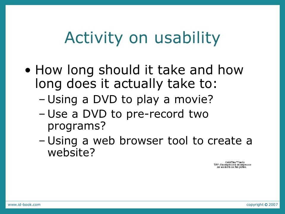 Activity on usability How long should it take and how long does it actually take to: Using a DVD to play a movie