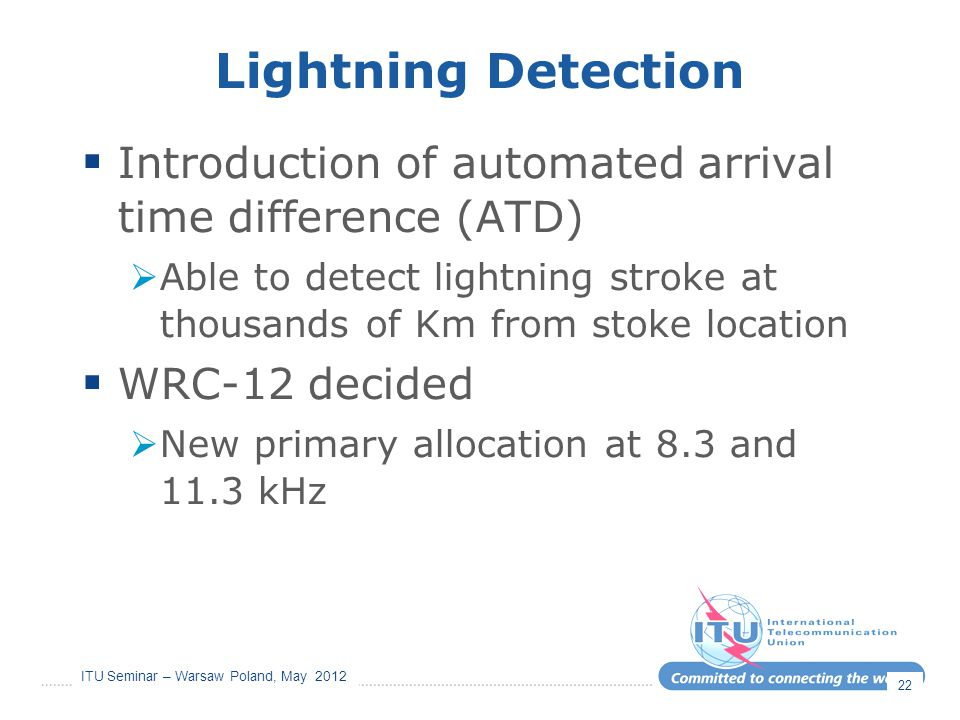 Lightning Detection Introduction of automated arrival time difference (ATD) Able to detect lightning stroke at thousands of Km from stoke location.