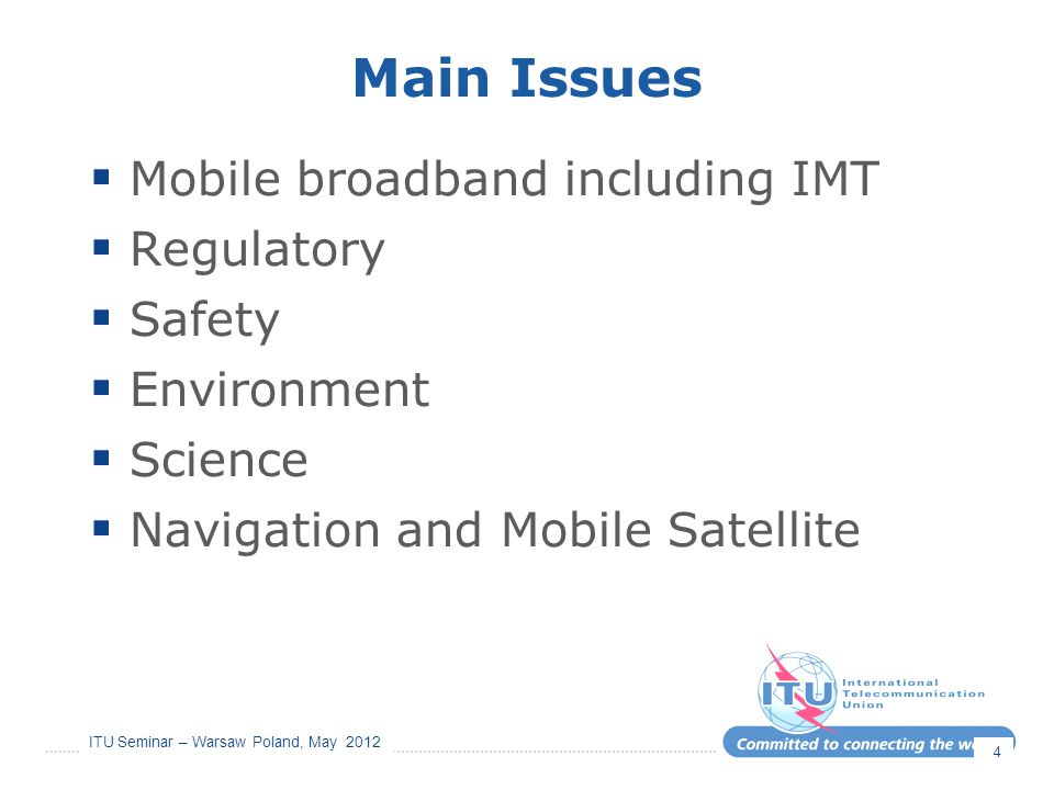 Main Issues Mobile broadband including IMT Regulatory Safety
