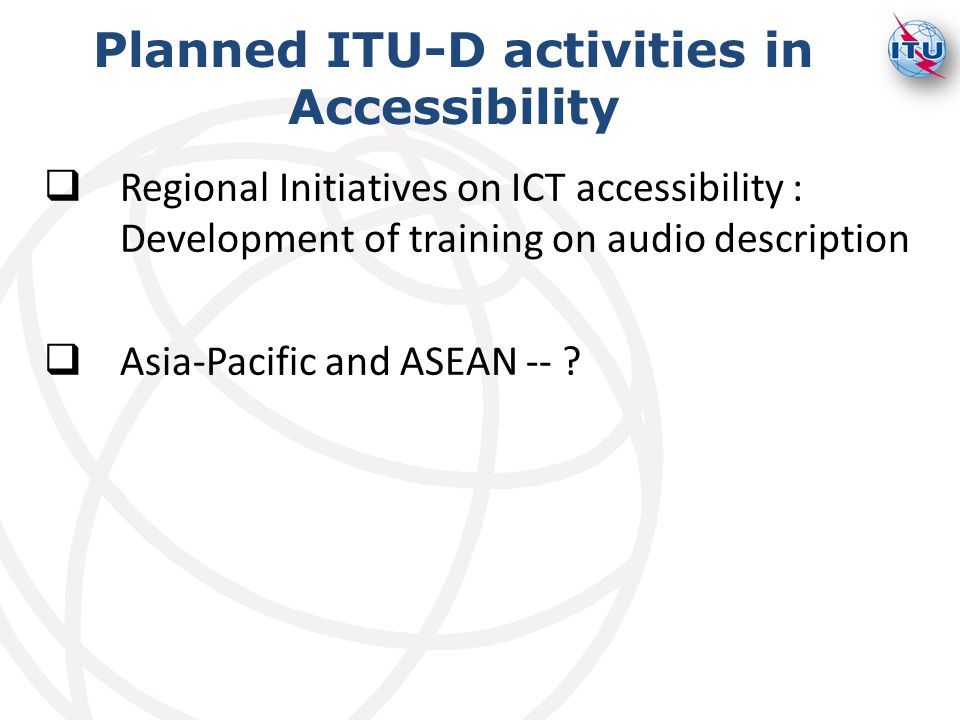 Planned ITU-D activities in Accessibility