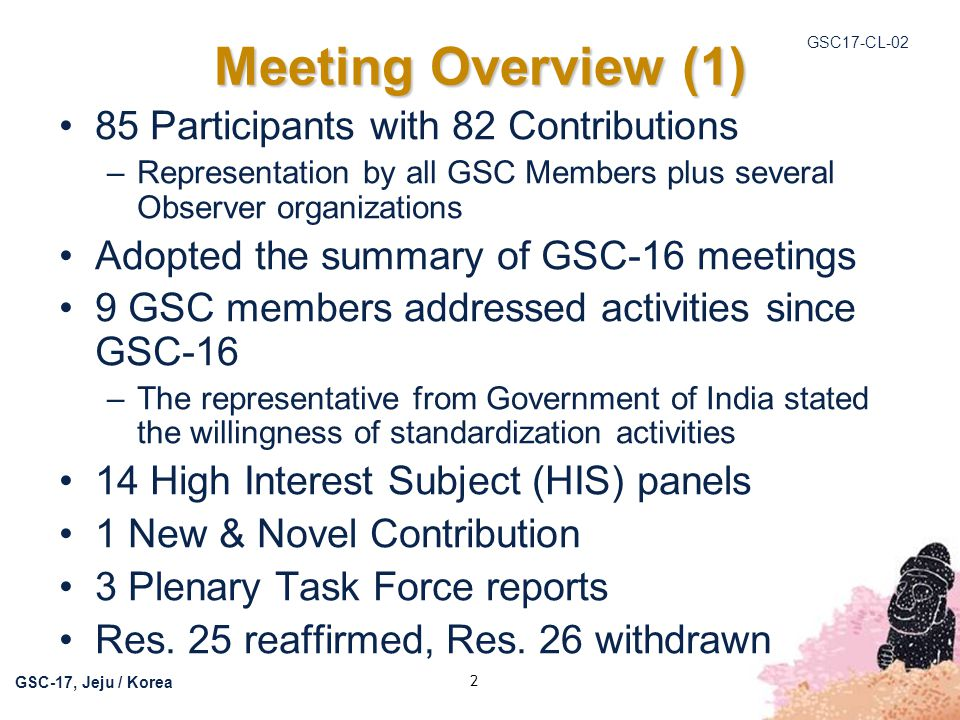 Meeting Overview (1) 85 Participants with 82 Contributions