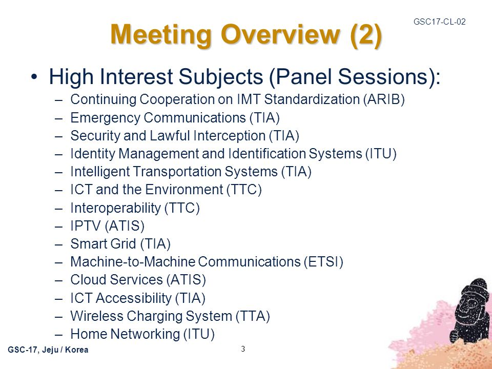 Meeting Overview (2) High Interest Subjects (Panel Sessions):