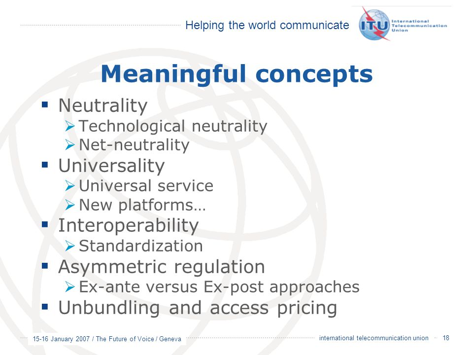 Meaningful concepts Neutrality Universality Interoperability