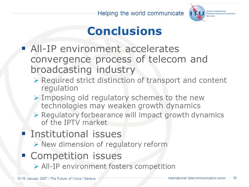 Conclusions All-IP environment accelerates convergence process of telecom and broadcasting industry.