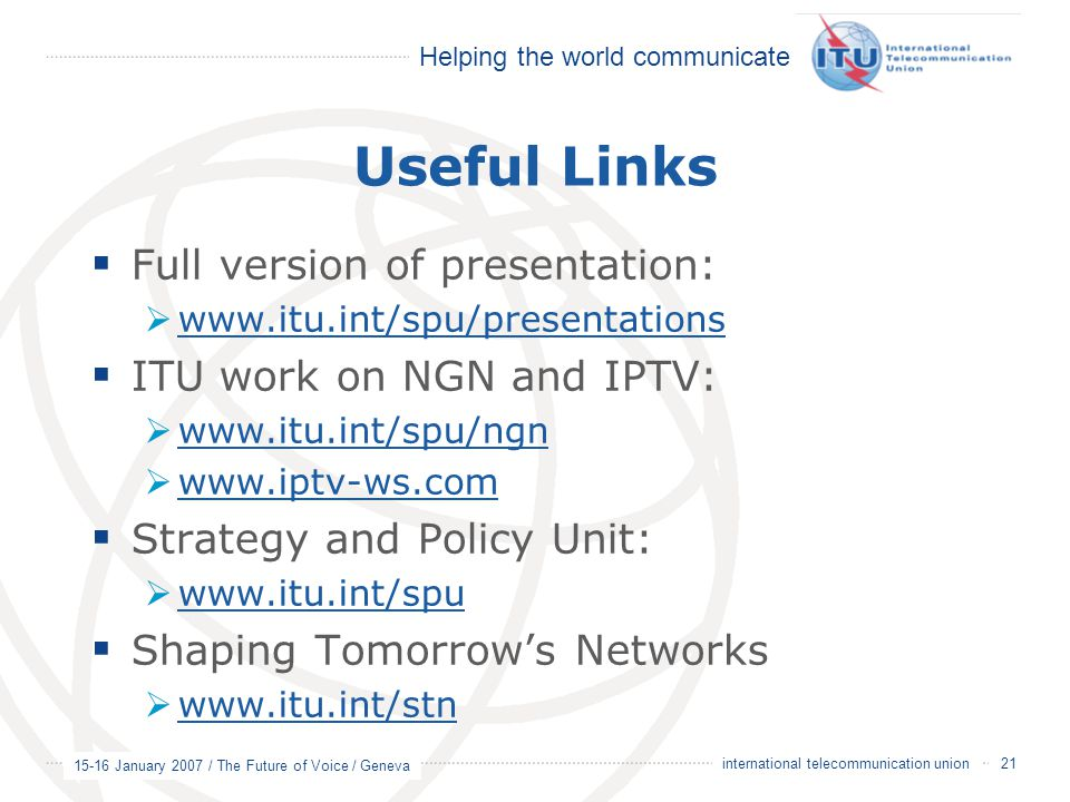 Useful Links Full version of presentation: ITU work on NGN and IPTV: