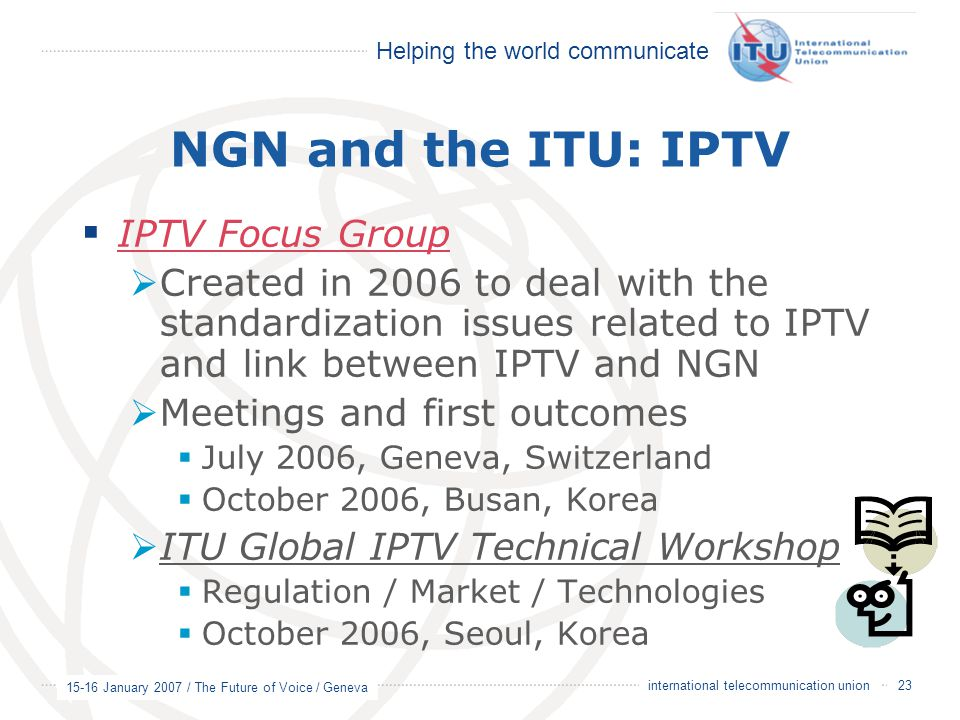 NGN and the ITU: IPTV IPTV Focus Group