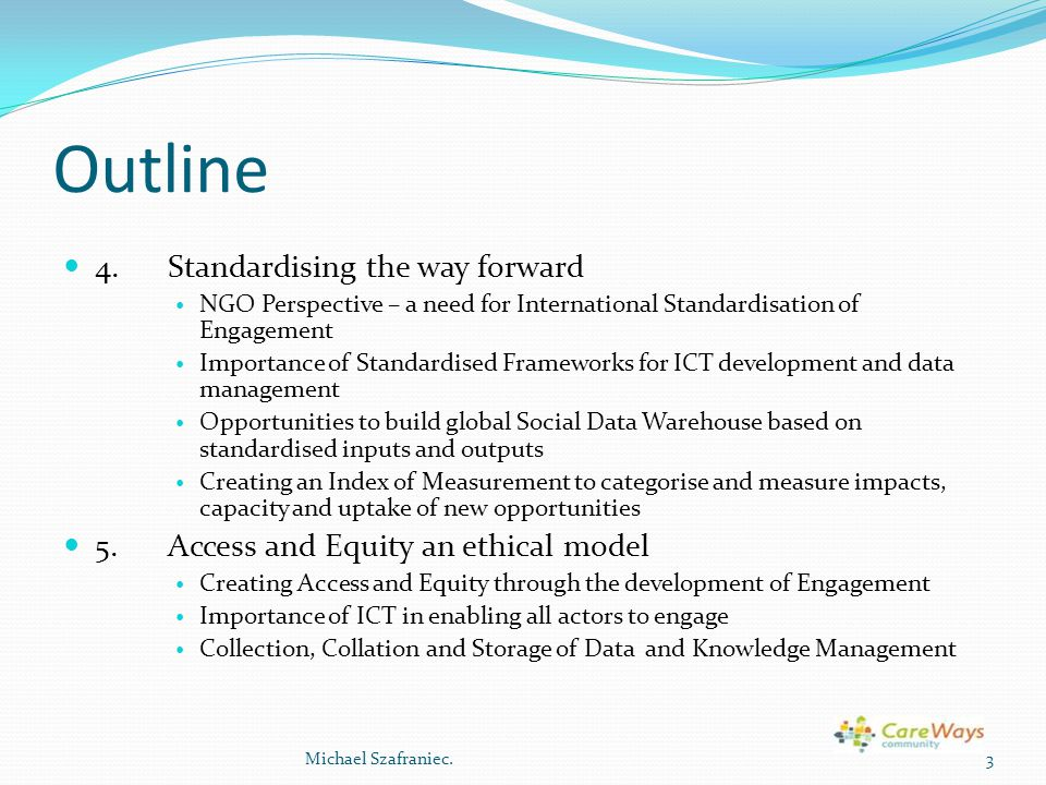 Outline 4. Standardising the way forward