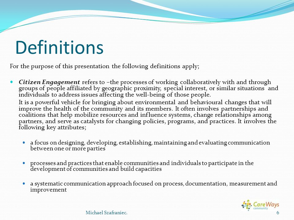 Definitions For the purpose of this presentation the following definitions apply;