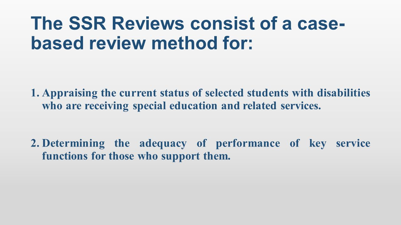 The SSR Reviews consist of a case-based review method for: