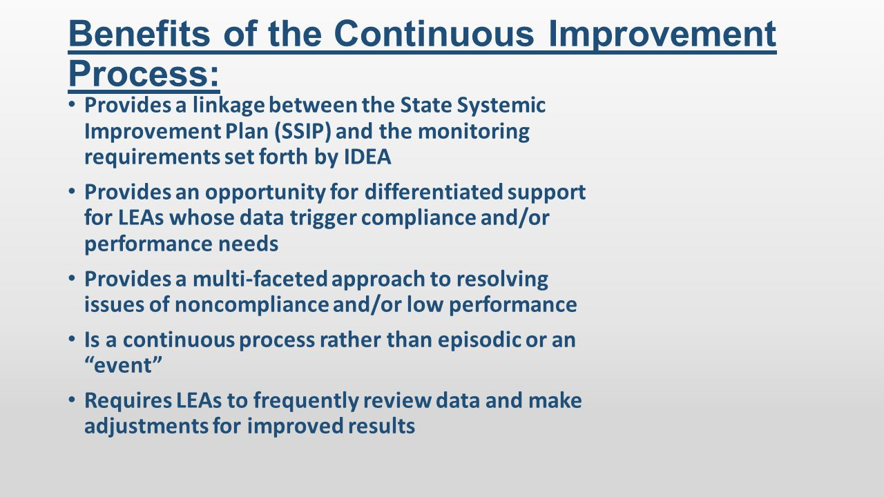 Benefits of the Continuous Improvement Process: