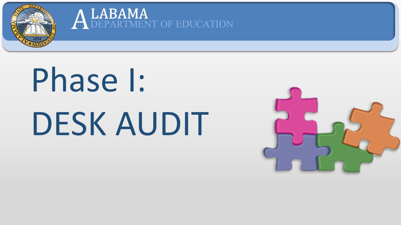 A LABAMA DEPARTMENT OF EDUCATION Phase I: DESK AUDIT