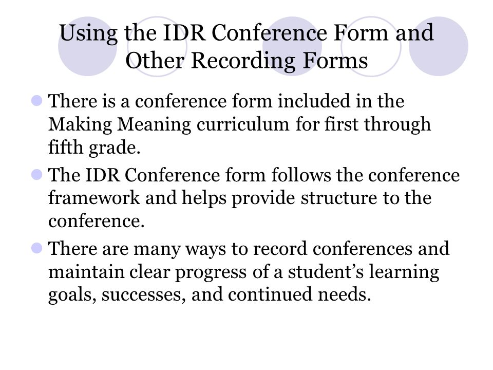 Using the IDR Conference Form and Other Recording Forms