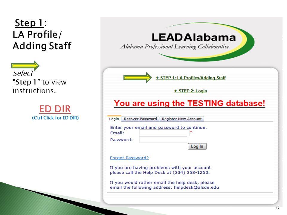 LA Profile/ Adding Staff ED DIR Step 1: Select