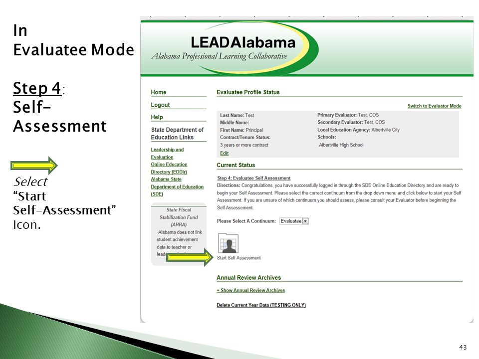 In Evaluatee Mode Step 4: Self- Assessment Select Start