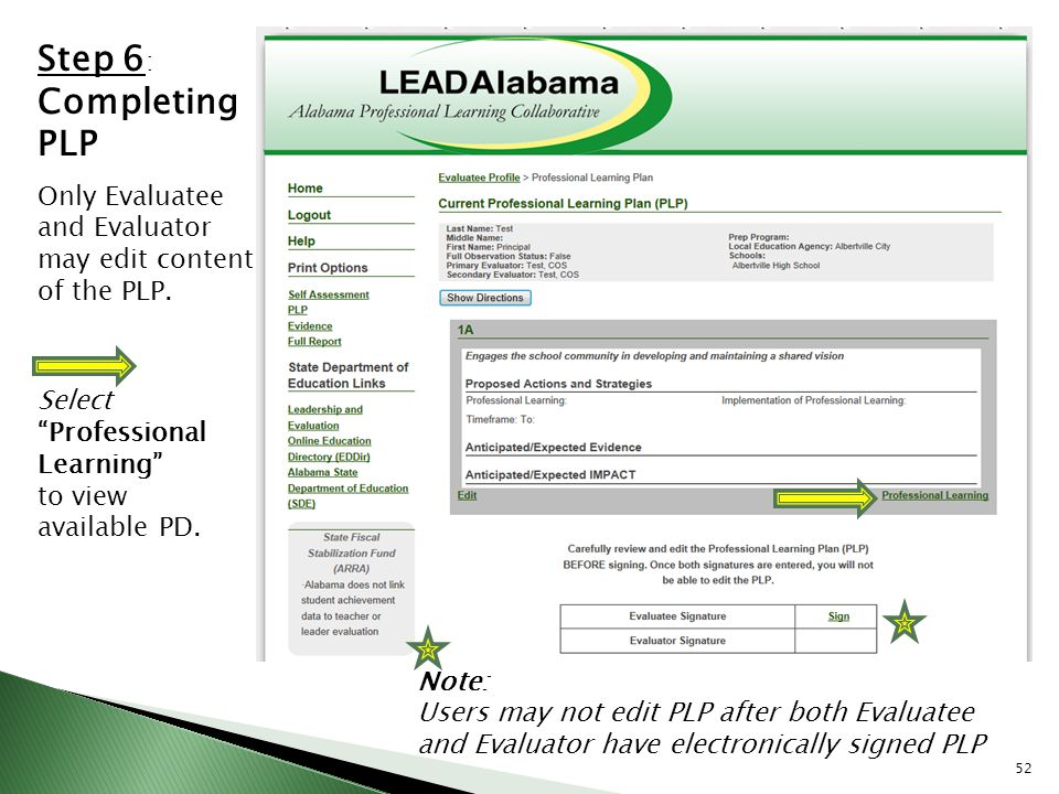 Step 6: Completing. PLP. Only Evaluatee and Evaluator may edit content of the PLP. Select. Professional Learning
