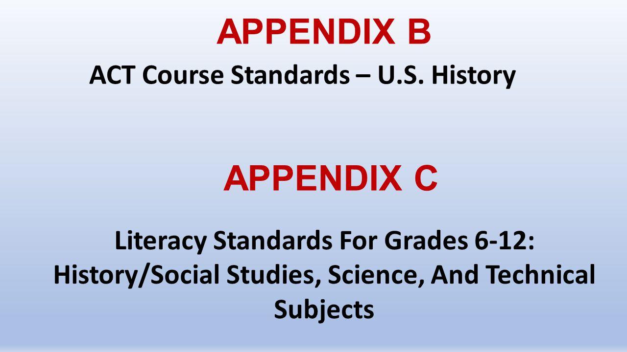 APPENDIX B APPENDIX C ACT Course Standards – U.S. History