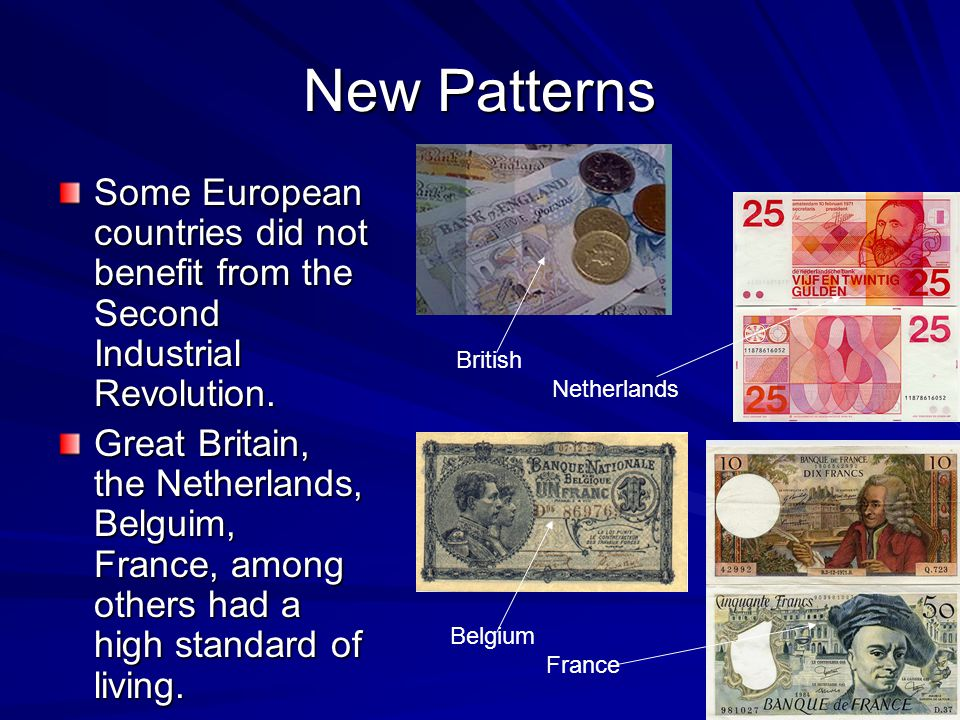 New Patterns Some European countries did not benefit from the Second Industrial Revolution.