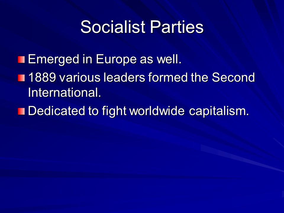 Socialist Parties Emerged in Europe as well.