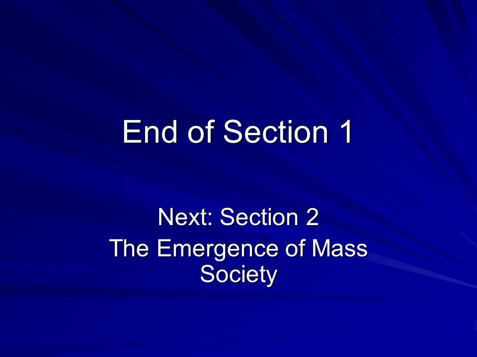 Next: Section 2 The Emergence of Mass Society