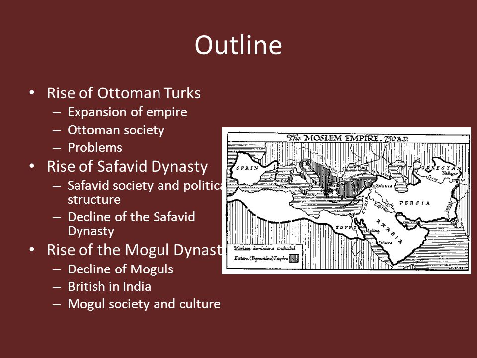 Outline Rise of Ottoman Turks Rise of Safavid Dynasty