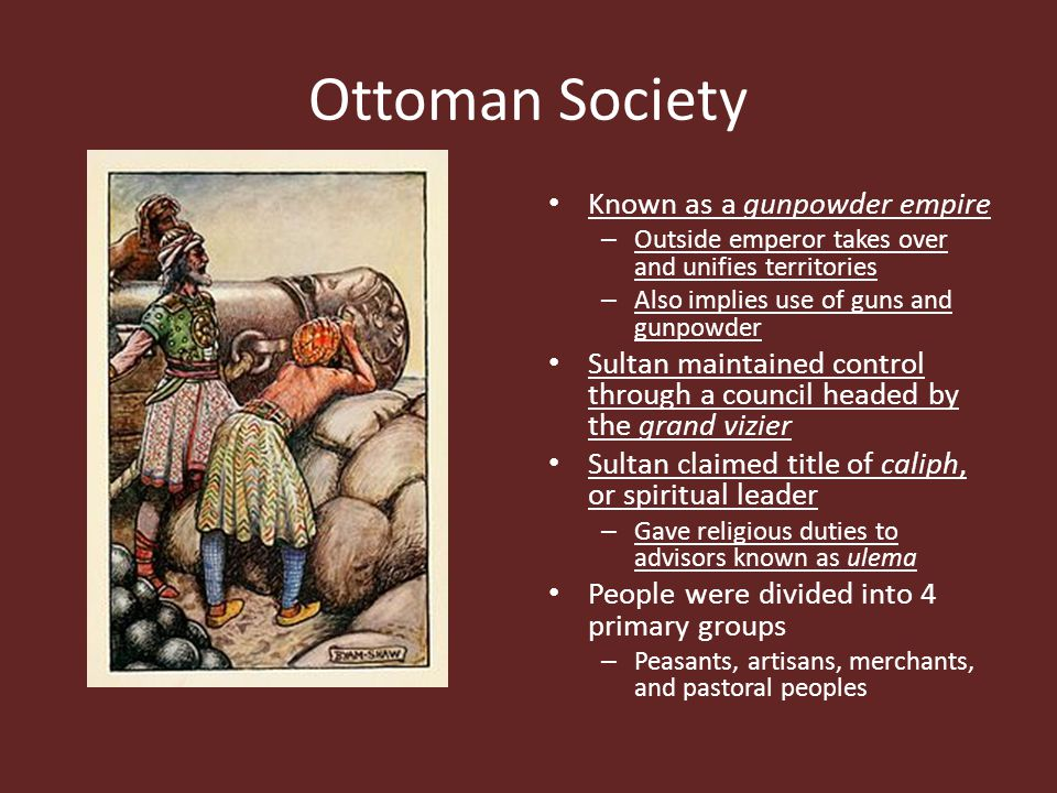 Ottoman Society Known as a gunpowder empire