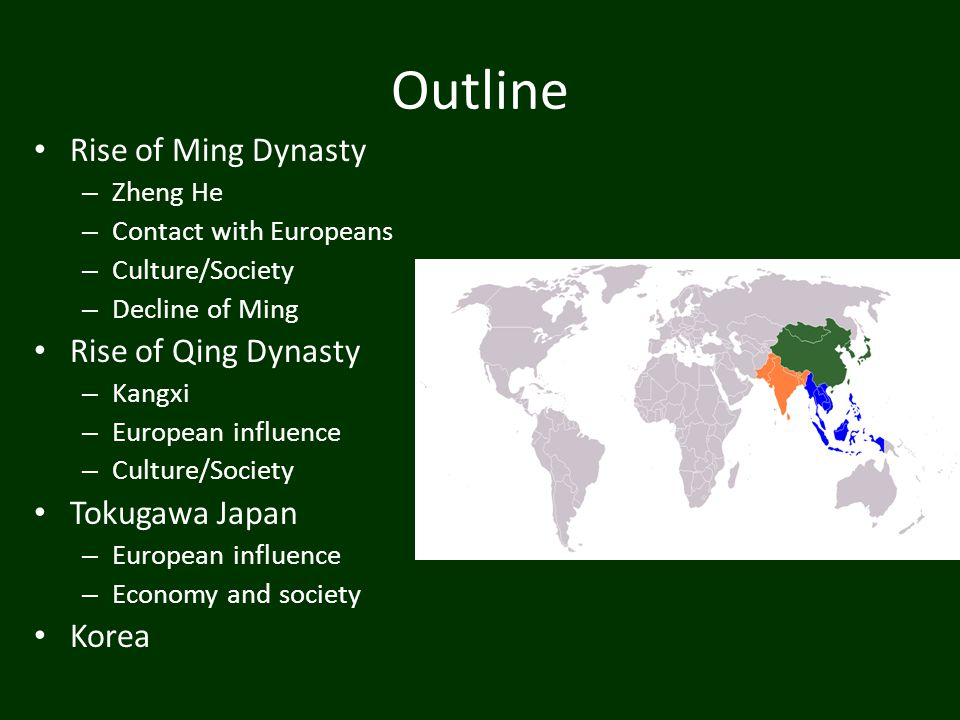 Outline Rise of Ming Dynasty Rise of Qing Dynasty Tokugawa Japan Korea