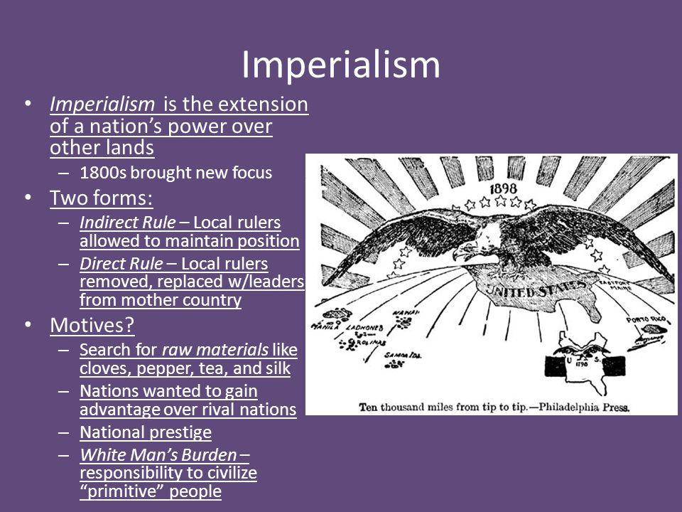 Imperialism Imperialism is the extension of a nation's power over other lands. 1800s brought new focus.