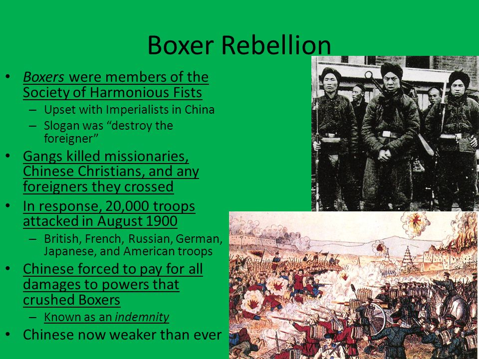 Boxer Rebellion Boxers were members of the Society of Harmonious Fists