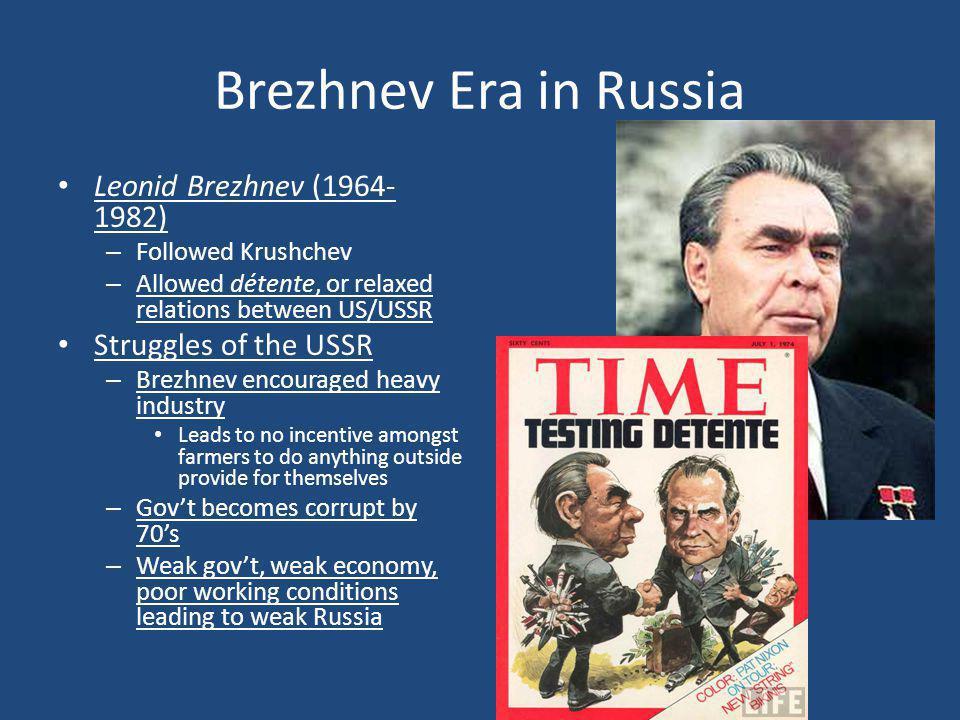 Brezhnev Era in Russia Leonid Brezhnev (1964-1982)