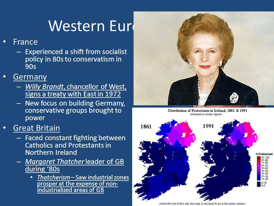 Western Europe – 80s-90s France Germany Great Britain
