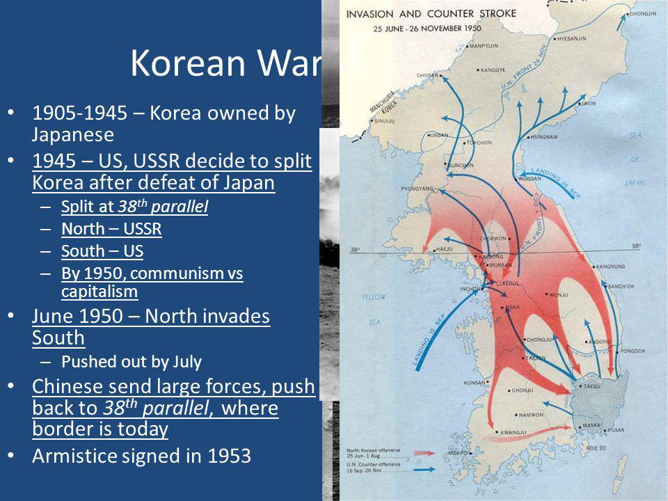 Korean War (1950-1953) 1905-1945 – Korea owned by Japanese