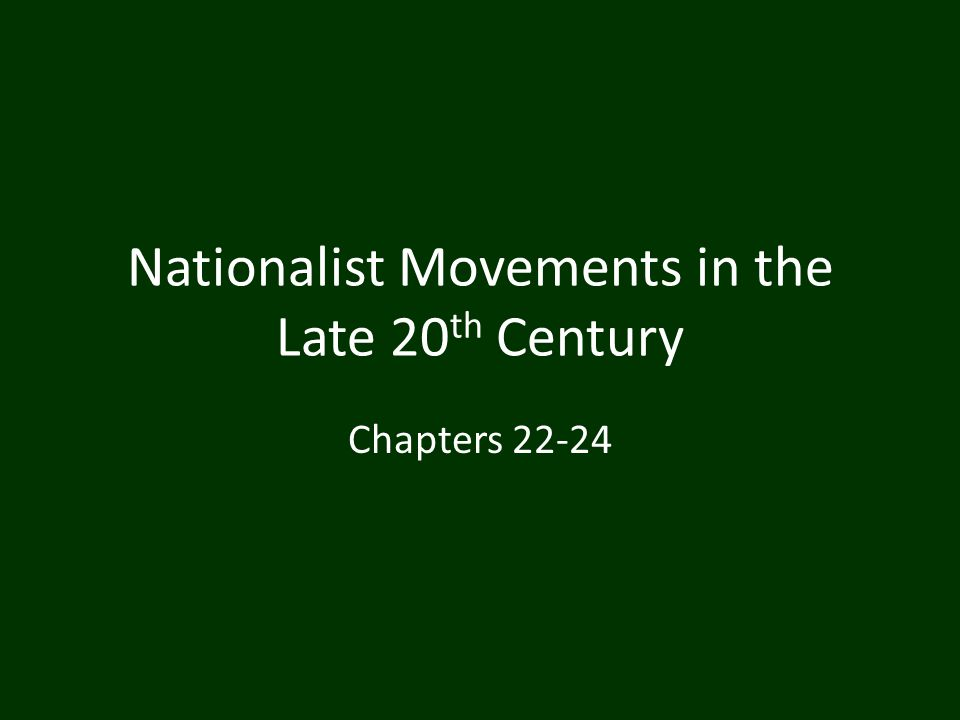 Nationalist Movements in the Late 20th Century
