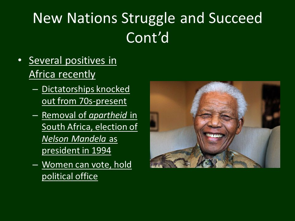 New Nations Struggle and Succeed Cont'd