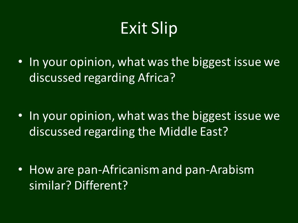Exit Slip In your opinion, what was the biggest issue we discussed regarding Africa